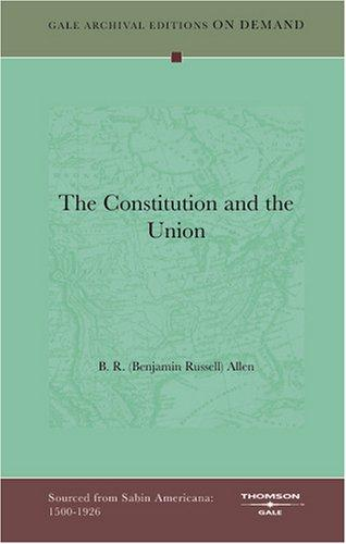 """The Constitution and the Union"" by B. R. (Benjamin Russell) Allen"