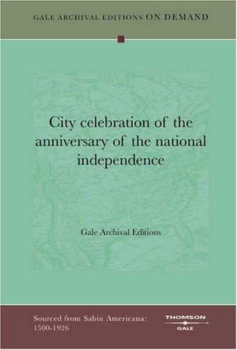 City celebration of the anniversary of the national independence by Gale Archival Editions