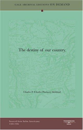 The destiny of our country by Charles Pinckney Kirkland