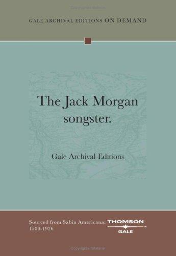 The Jack Morgan songster by Gale Archival Editions