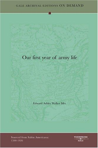 Our first year of army life by Edward Ashley Walker, Mrs.