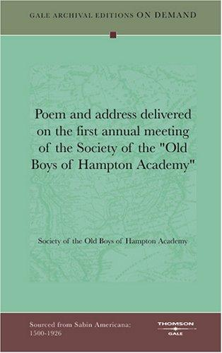 "Poem and address delivered on the first annual meeting of the Society of the ""Old Boys of Hampton Academy"" by Society of the Old Boys of Hampton Academy"
