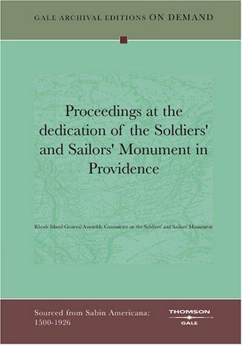 Proceedings at the dedication of the Soldiers' and Sailors' Monument in Providence by Rhode Island General Assembly Committee on the Soldiers' and Sailors' Monument