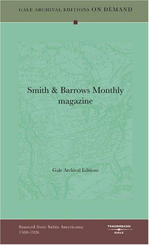 Smith & Barrows Monthly magazine by Gale Archival Editions