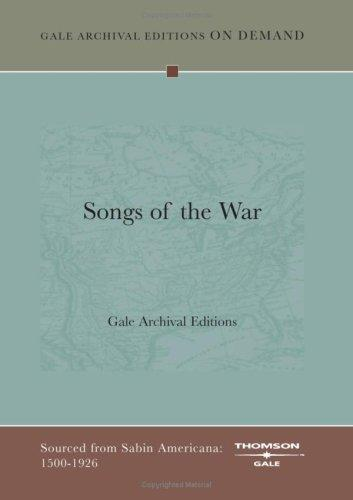 Songs of the War by Gale Archival Editions