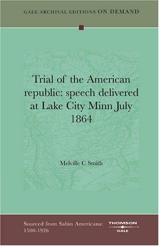Trial of the American republic by Melville C Smith