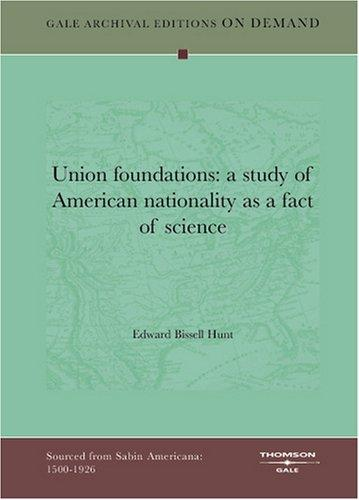 Union foundations by Edward Bissell Hunt