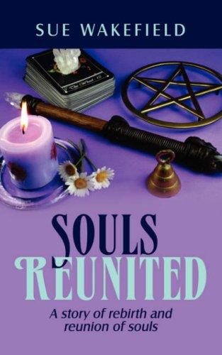 Souls Reunited by Sue Wakefield