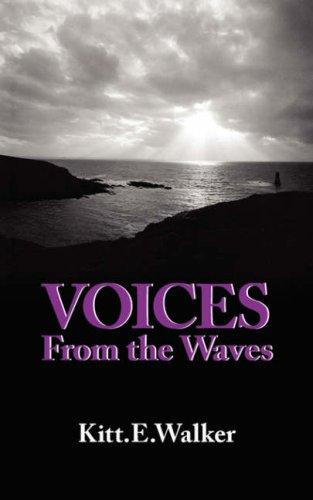 VOICES From the Waves by Kitt.E. Walker