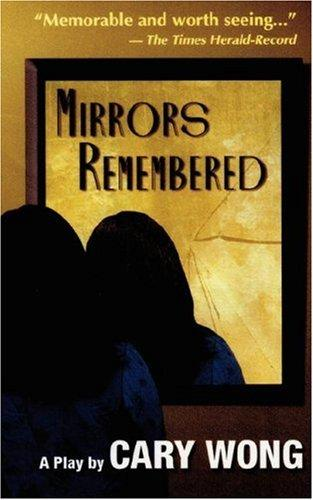 Mirrors Remembered by Cary Wong