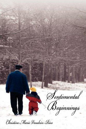 Sentimental Beginnings by Christine, Marie Vaudrin-Rios
