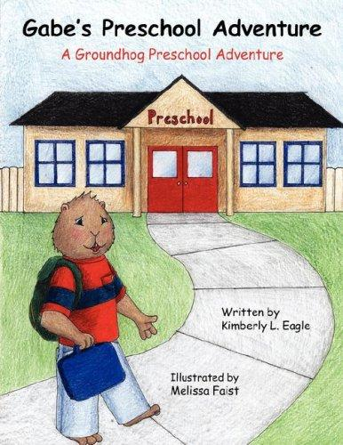 Gabe's Preschool Adventure by Kimberly L. Eagle