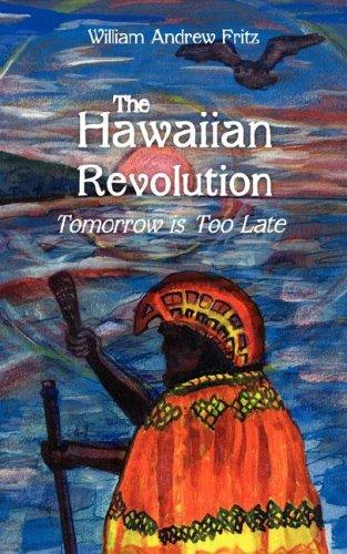 The Hawaiian Revolution by William Andrew Fritz
