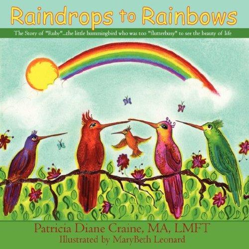 Raindrops to Rainbows: The Story of Ruby by Patricia Diane Craine  MA  LMFT