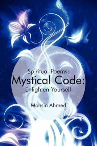 Mystical Code: : Spiritual Poems by Mohsin Ahmed