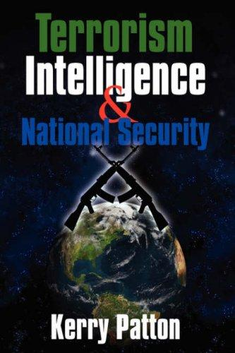 Terrorism Intelligence & National Security by Kerry Patton