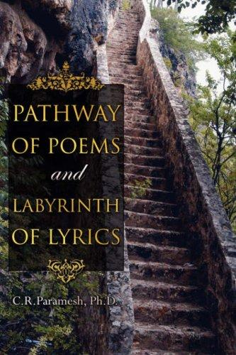 Pathway of Poems and Labyrinth of Lyrics by C.R. Paramesh