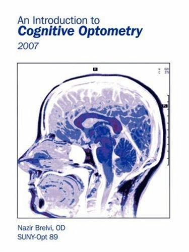 An Introduction to Cognitive Optometry by Nazir Brelvi OD