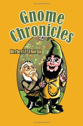 Gnome Chronicles by Herbert J. Thornn
