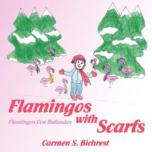 Flamingos With Scarfs/Flamingos Con Bufandas by Carmen, S. Bichrest