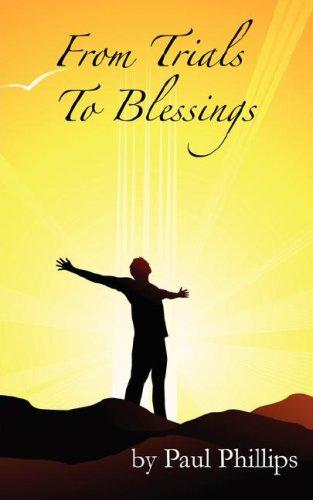 From Trials to Blessings by Paul Phillips Jr.