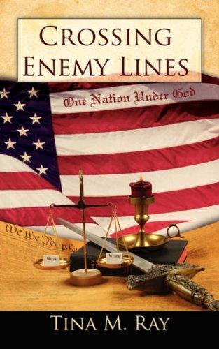 Crossing Enemy Lines One Nation Under God by Tina, M. Ray