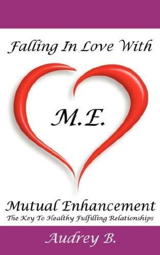 Falling In Love With M.E.! (Mutual Enhancement) by Audrey Blake
