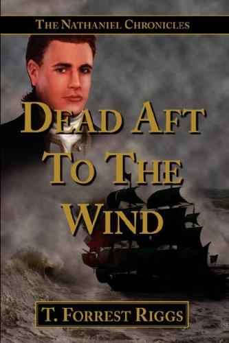 Dead Aft To The Wind by T. Forrest Riggs