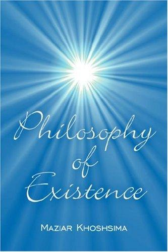 Philosophy of Existence by Maziar Khoshsima
