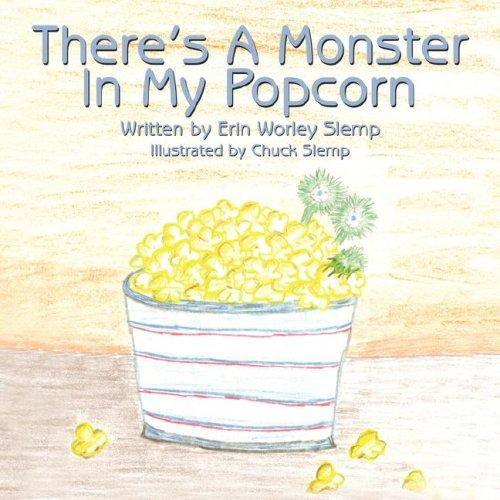There's A Monster In My Popcorn by Erin  Worley Slemp