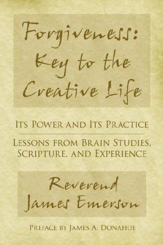 Forgiveness: Key to the Creative Life by Rev. James G. Emerson Jr.