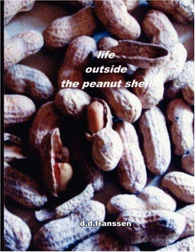 life outside the peanut shell by d.d. franssen