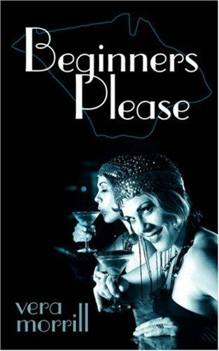 Beginners Please by Vera Morrill