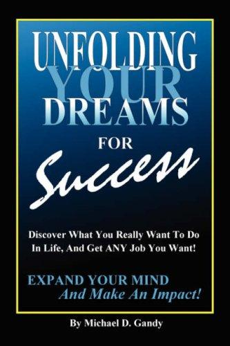 Unfolding Your Dreams for Success by Michael D. Gandy