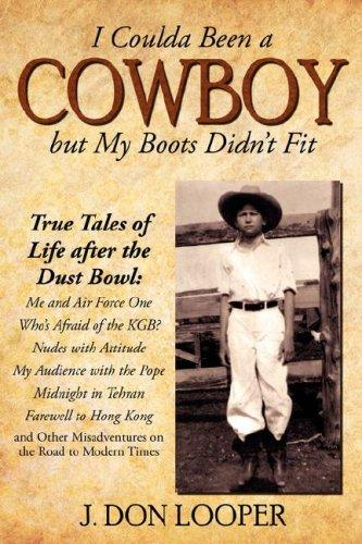I Coulda Been a Cowboy but My Boots Didn't Fit by J. Don Looper