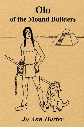 Olo of the Mound Builders by Jo Ann Harter