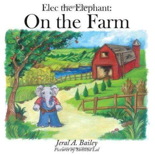 Elec the Elephant by Jeral, A. Bailey