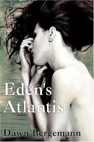 Eden's Atlantis by Dawn Bergemann