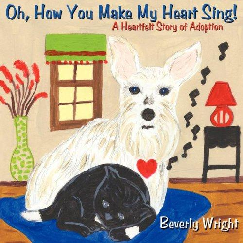 Oh, How You Make My Heart Sing! by Beverly Wright
