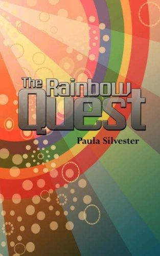 The Rainbow Quest by Paula Silvester