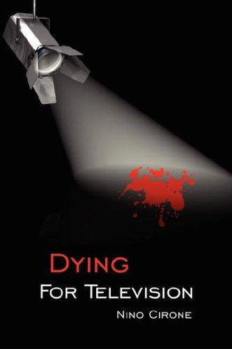 Dying For Television by Nino Cirone