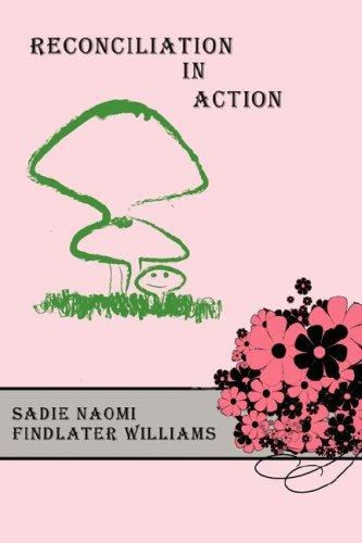 Reconciliation In Action by Sadie, Naomi Findlater Williams