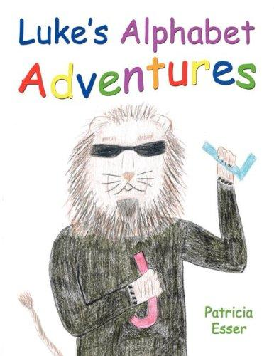 Luke's Alphabet Adventures by Patricia Esser