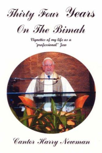 Thirty-Four Years on the Bimah by Cantor Harry Newman