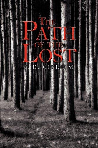 The Path of the Lost by J. D. Gilliam