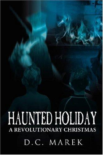 Haunted Holiday by D.C. Marek