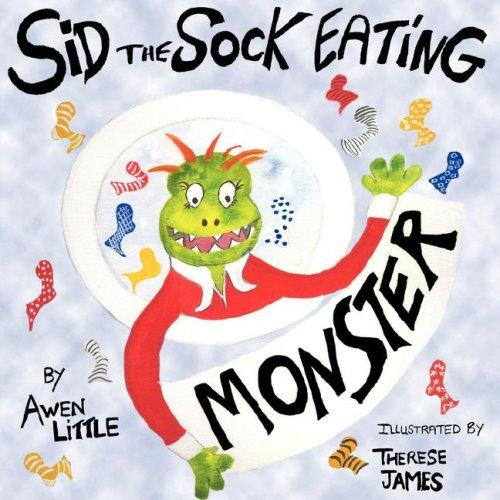 Sid the Sock Eating Monster by Awen Little