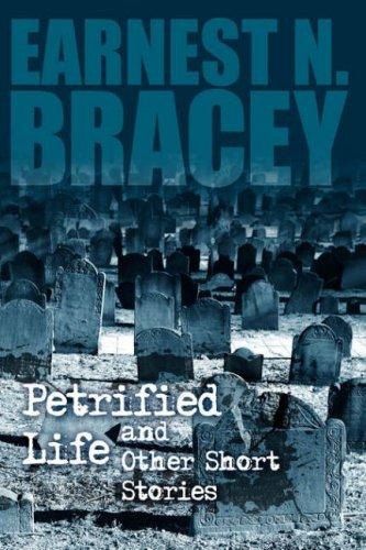Petrified Life and Other Short Stories by Earnest, N. Bracey