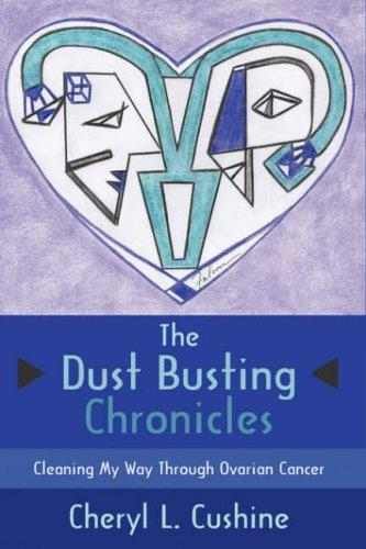 The Dust Busting Chronicles by Cheryl, L. Cushine