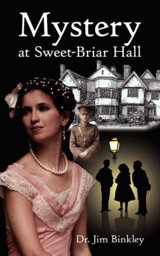 Mystery at Sweet-Briar Hall by Dr. Jim Binkley